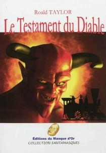 Le testament du diable : et autres contes fantastiques - RoaldTaylor