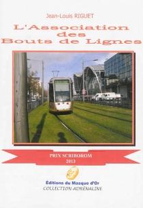 L'Association des bouts de ligne : enquête humoristique - Jean-LouisRiguet