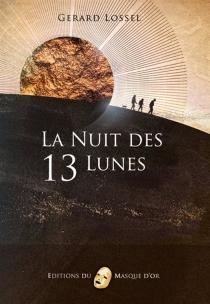 La nuit des 13 lunes - GérardLossel