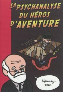 La psychanalyse du héros - Elosterv