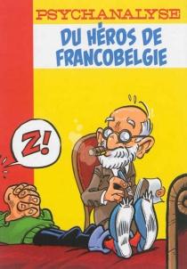 Psychanalyse du héros de Francobelgie - Turalo