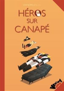 Héros sur canapé - Wandrille