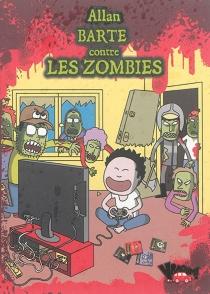 Allan Barte contre les zombies - AllanBarte