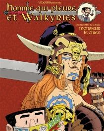 Homme qui pleure et Walkyries : manuel de chope à l'usage du dieu Wotan - Monsieur le Chien