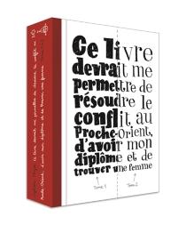 Ce livre devrait me permettre de résoudre le conflit au Proche-Orient, d'avoir mon diplôme et de trouver une femme : tomes 1 et 2 - SylvainMazas