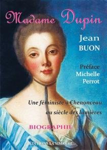 Madame Dupin : une féministe à Chenonceau au siècle des Lumières - JeanBuon