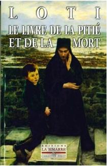 Le livre de la pitié et de la mort| Journal intime, année 1891 - PierreLoti