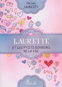 Laurette et les p'tits bonheurs de la vie - ChristySaubesty