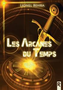 Les arcanes du temps - LionelBehra