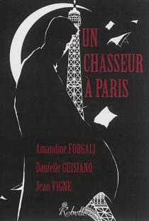 Un chasseur à Paris - AmandineForgali