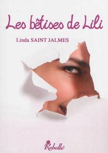 Les bêtises de Lili - LindaSaint Jalmes