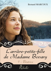 L'arrière-petite-fille de madame Bovary - BernardMarcoux