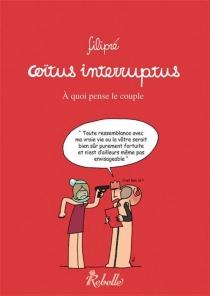 Coïtus interruptus : à quoi pense le couple - Filipré
