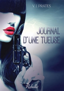 Journal d'une tueuse - Vania Isabelle Prates