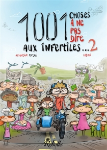 1.001 choses à ne pas dire aux infertiles - Amandine Forgali