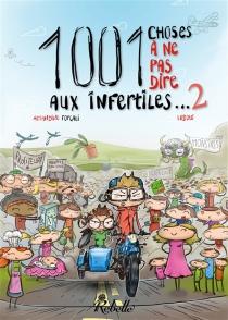 1.001 choses à ne pas dire aux infertiles - AmandineForgali