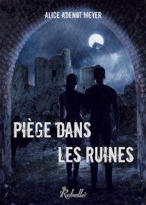 Piège dans les ruines - AliceAdenot-Meyer