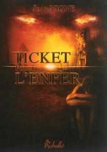 Ticket pour l'enfer - JeanVigne