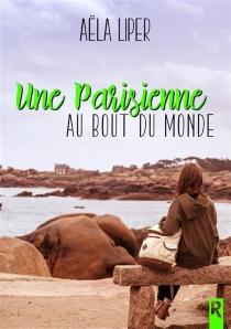Une Parisienne au bout du monde - AëlaLiper