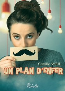 Un plan d'enfer - Camille Avril