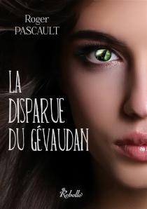 La disparue du Gévaudan - RogerPascault