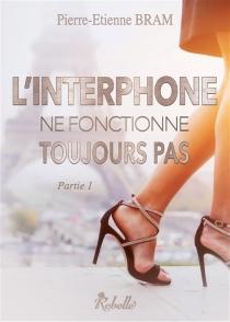 L'interphone ne fonctionne toujours pas - Pierre-EtienneBram