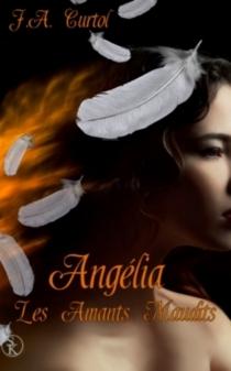 Angelia : les amants maudits - J.A.Curtol