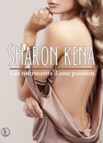 Les tourments d'une passion - SharonKena
