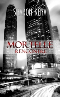 Mortelle rencontre - Sharon Kena