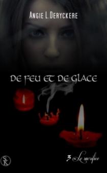 De feu et de glace - Angie L.Deryckère