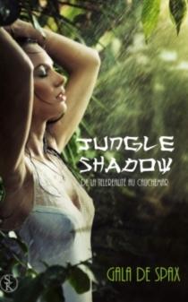 Jungle shadow : de la téléréalité au cauchemar - Gala deSpax