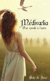 Médivaelia : d'un monde à l'autre - Gala deSpax