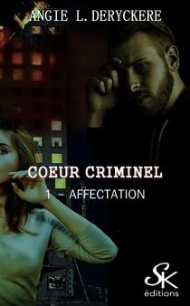 Coeur criminel - Angie L.Deryckère