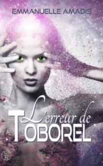 L'erreur de Toborel - EmmanuelleAmadis
