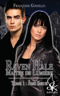 Raven Hale, maître de lumière - FrançoiseGosselin