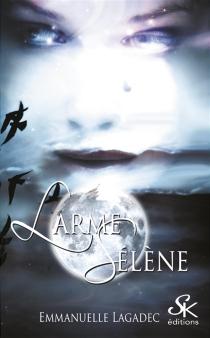Larme Sélène - EmmanuelleLagadec