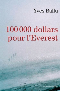 100.000 dollars pour l'Everest - Yves Ballu