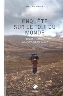 Enquête sur le toit du monde : qu'est-il arrivé au jeune sherpa Kami ? - MattDickinson