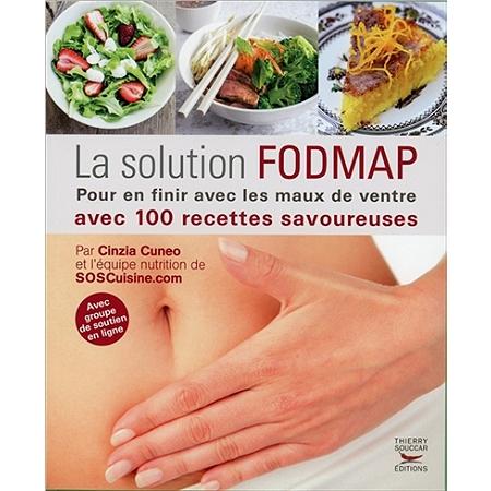 la solution fodmap pour en finir avec les maux de ventre avec 100 recettes savoureuses. Black Bedroom Furniture Sets. Home Design Ideas
