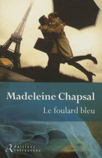 Le foulard bleu - MadeleineChapsal
