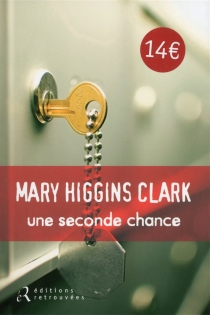 Une seconde chance - Mary Higgins Clark