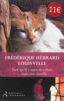 Tant qu'il y aura des chats... dans une famille - FrédériqueHébrard