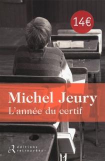 L'année du certif - MichelJeury