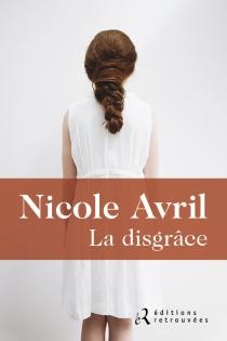 La disgrâce - NicoleAvril