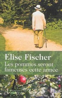 Les pommes seront fameuses cette année - EliseFischer