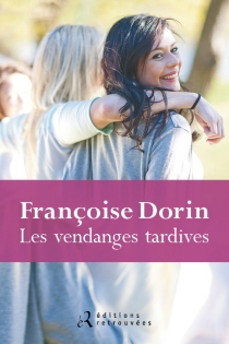 Les vendanges tardives - FrançoiseDorin