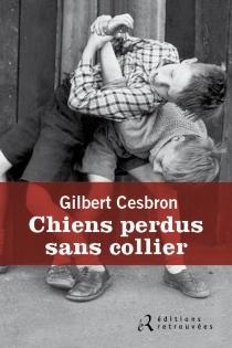 Chiens perdus sans collier - GilbertCesbron