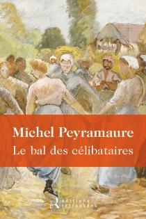 Le bal des célibataires - MichelPeyramaure