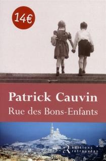 Rue des Bons-Enfants - PatrickCauvin