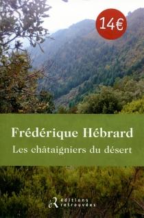 Les châtaigniers du désert - FrédériqueHébrard